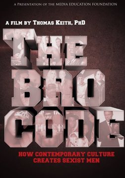 The Bro Code - How Contemporary Culture Creates Sexist Men
