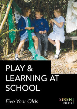 Play and Learning at School: Five Year Olds