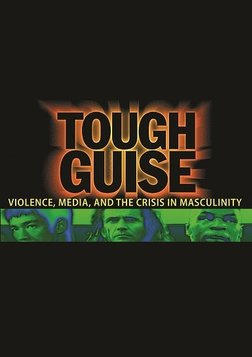 Tough Guise - Violence, Media & the Crisis in Masculinity
