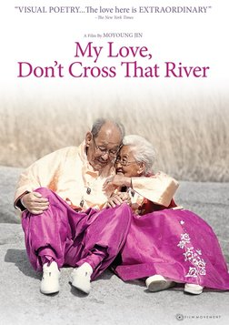 My Love, Don't Cross that River - An Elderly Couple Share their Final Moments