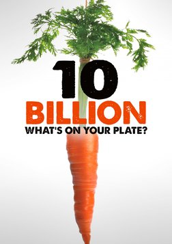 10 Billion: What's on your Plate? - Meeting the Demands Population Growth