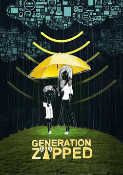 Generation Zapped - The Dangers of Daily Exposure to Wireless Technologies