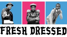 Fresh Dressed - The Evolution of Rap Fashion