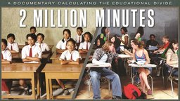 Two Million Minutes - An Examination of High School in the U.S., India and China