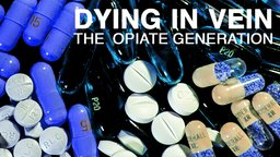 Dying in Vein - The Opiate Generation