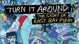 Turn It Around - The Story of East Bay Punk